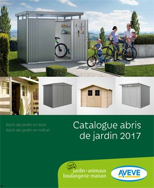 Folder Aveve du 01/04/2017 au 31/08/2017 -  Catalogue abris de jardin 2017