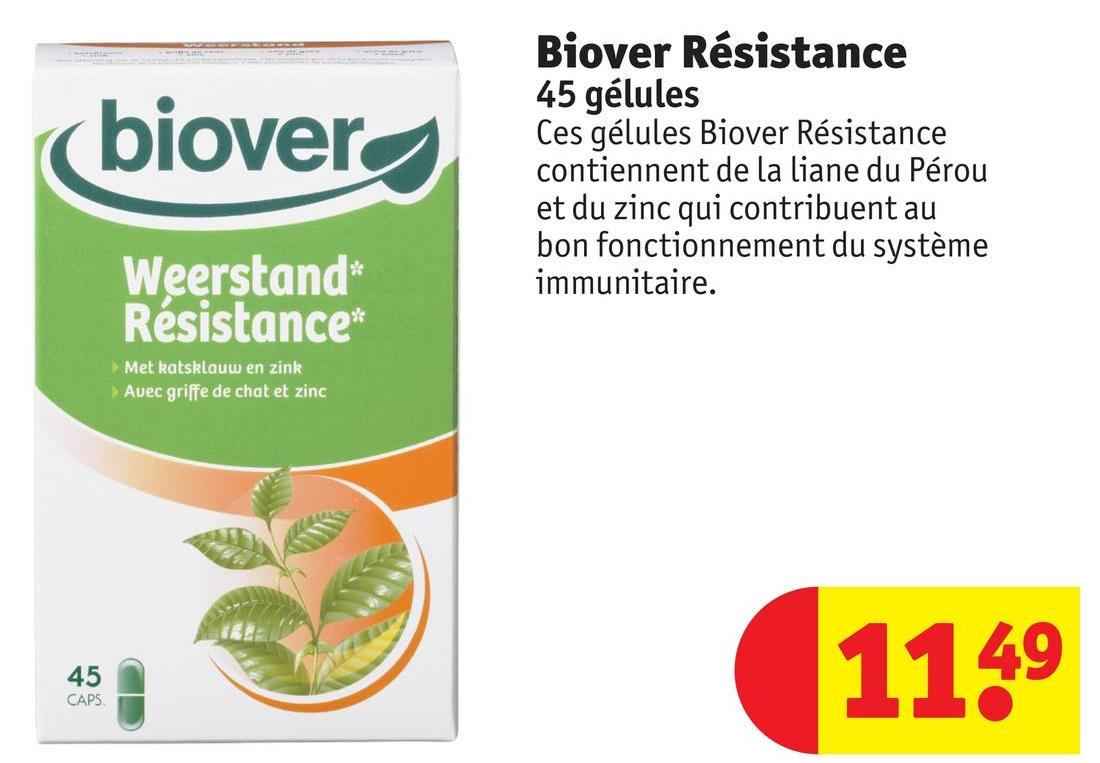 (biover Biover Résistance 45 gélules Ces gélules Biover Résistance contiennent de la liane du Pérou et du zinc qui contribuent au bon fonctionnement du système immunitaire. Weerstand Résistance* Met katsklauw en zink Avec griffe de chat et zinc 1149 45 CAPS