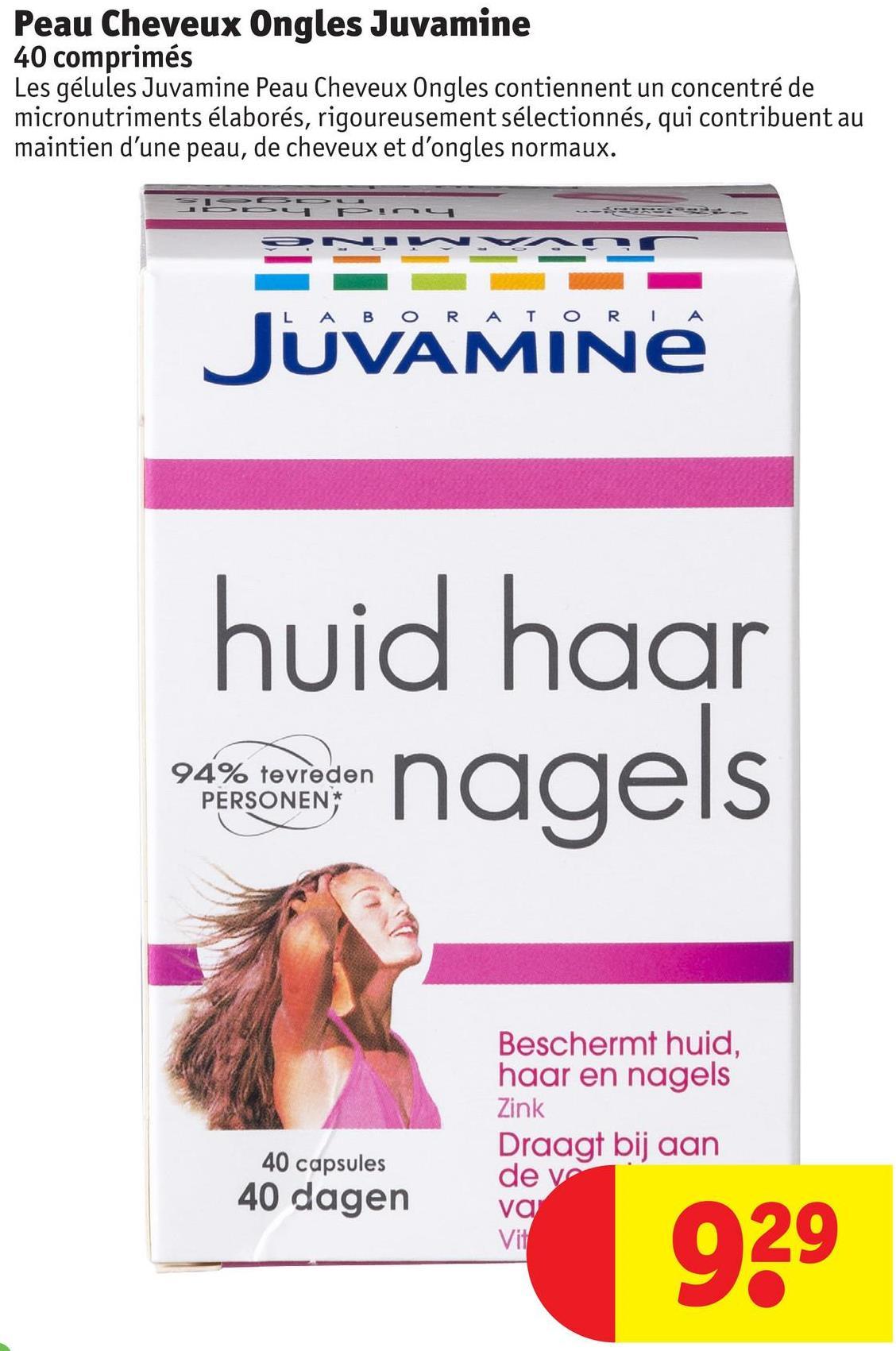 Peau Cheveux Ongles Juvamine 40 comprimés Les gélules Juvamine Peau Cheveux Ongles contiennent un concentré de micronutriments élaborés, rigoureusement sélectionnés, qui contribuent au maintien d'une peau, de cheveux et d'ongles normaux. 3D- Pin4 P9VVAAS LABORATORIA UVAMINE huid haar o entender nagels 94% tevreden PERSONEN Beschermt huid, haar en nagels Zink Draagt bij aan de ve va Vit 40 capsules 40 dagen 929