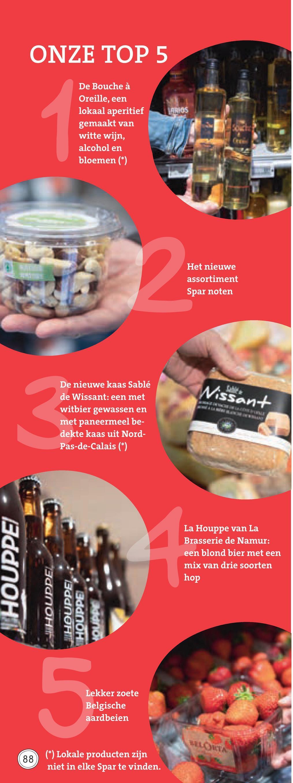 Spar folder van 29/06/2018 tot 31/07/2018 - ONZE TOP 5 De Bouche à Oreille, een lokaal aperitief gemaakt van witte wijn, alcohol en bloemen (*) Het nieuwe assortiment Spar noten Wissent De nieuwe kaas Sablé de Wissant: een met witbier gewassen en met paneermeel be- dekte kaas uit Nord- Pas-de-Calais (*) La Houppe van La Brasserie de Namur: een blond bier met een mix van drie soorten THOUPPE hop THOUPPEL ತರdOHH THOUPPE HOUPAC Lekker zoete Belgische aardbeien LLORA (88) (*) Lokale producten zijn niet in elke Spar te vinden.