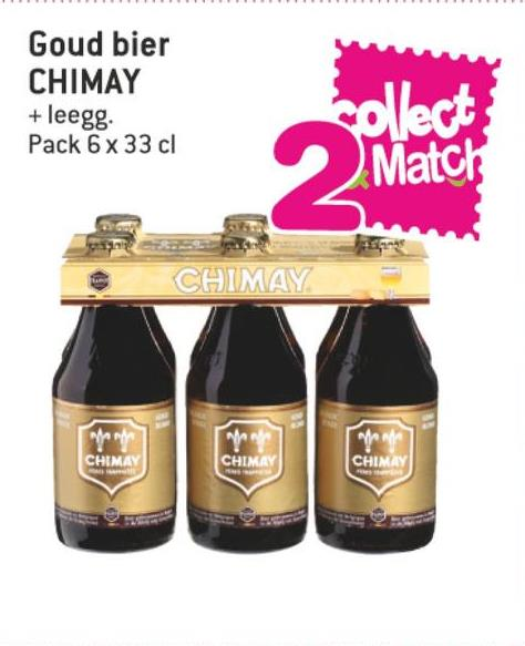 Match folder van 11/07/2018 tot 24/07/2018 - Goud bier CHIMAY + leegg. Pack 6 x 33 cl collect; CHIMAY CHIMA CHIMAY