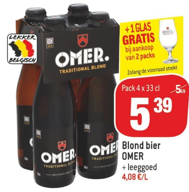 Match folder van 11/07/2018 tot 24/07/2018 - Olle LEKKER +1GLAS GRATIS bij aankoop van 2 packs BELGISCH OMER. TRADITIONAL BLOND Zolang de voorraad strekt Pack 4x 33 cl 569 539 O OMER OMEBlond bier TRADITIONAL TRADITIONAL BE OMER + leeggoed 4,08 €/L