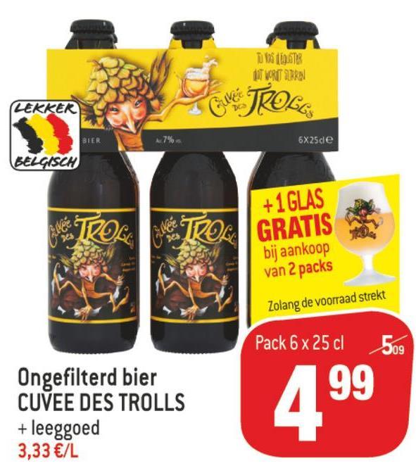 Match folder van 11/07/2018 tot 24/07/2018 - Tu boste IT WORT TURRON LEKKER ME TROLE 6X25ce BELGISCH NË TROL +1GLAS GRATIS bij aankoop van 2 packs Zolang de voorraad strekt Pack 6 x 25 cl 509 Ongefilterd bier CUVEE DES TROLLS + leeggoed 3,33 €/L 199