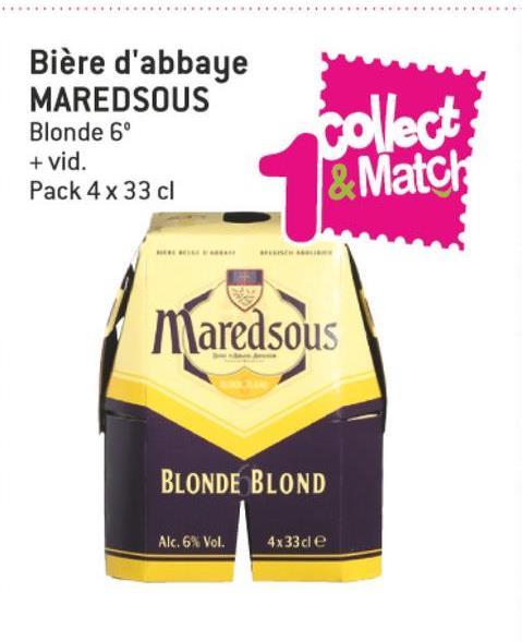 Folder Match du 11/07/2018 au 24/07/2018 - Bière d'abbaye MAREDSOUS Blonde 6° + vid. Pack 4 x 33 cl & Match Maredsous BLONDE BLOND Alc. 6% Vol. 4x33ce