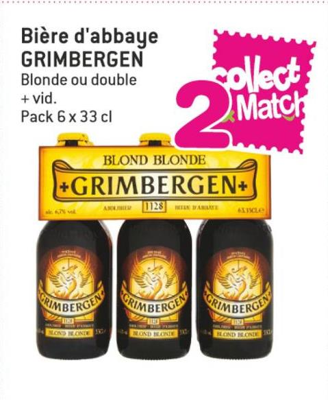 Folder Match du 11/07/2018 au 24/07/2018 - Bière d'abbaye GRIMBERGEN Blonde ou double + vid. Pack 6 x 33 cl collect Match BLOND BLONDE +GRIMBERGEN+ ASHLE 01281 H ARATE ALE RIMBERGE KIMBERG IMBERG END THE ONE