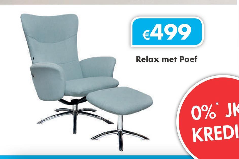 €499 Relax met Poef 0%* JK KREDI