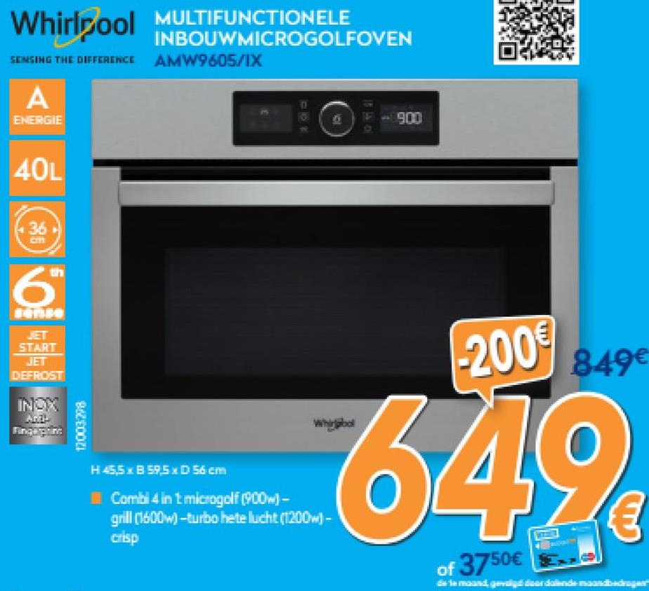 MULTIFUNCTIONELE INBOUWMICROGOLFOVEN SENSING THE DIFFERENCE AMW9605/1X Whirlpool INBOUWMICROGOLFOVEN S A ENERGIE -900 900 40L START -2009 849€ BAZEDOZI Where H 45.5 .59,5 x 56 cm 6470 Combi 4 int microgolf (400w) - grill (1600 w) -turbo hete lucht(1200w) - Сыр of 3750€ & and medias