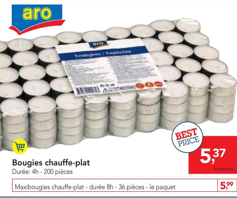 аГО Teach BEST PRICE 5,37 le paquet Bougies chauffe-plat Durée: 4h - 200 pièces Maxibougies chauffe-plat - durée 8h - 36 pièces - le paquet 5,99