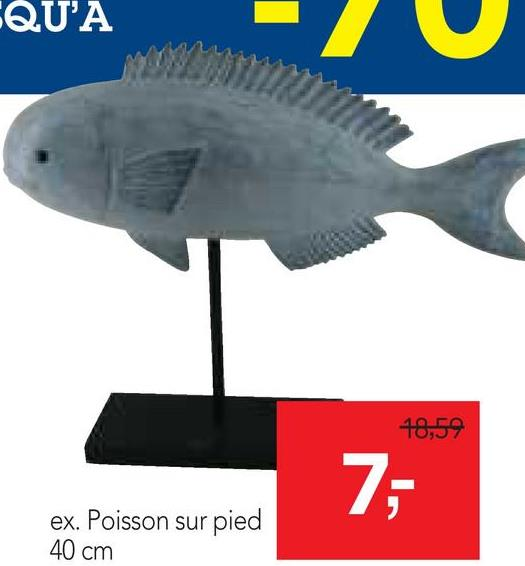QU'A 18,59 75 ex. Poisson sur pied 40 cm