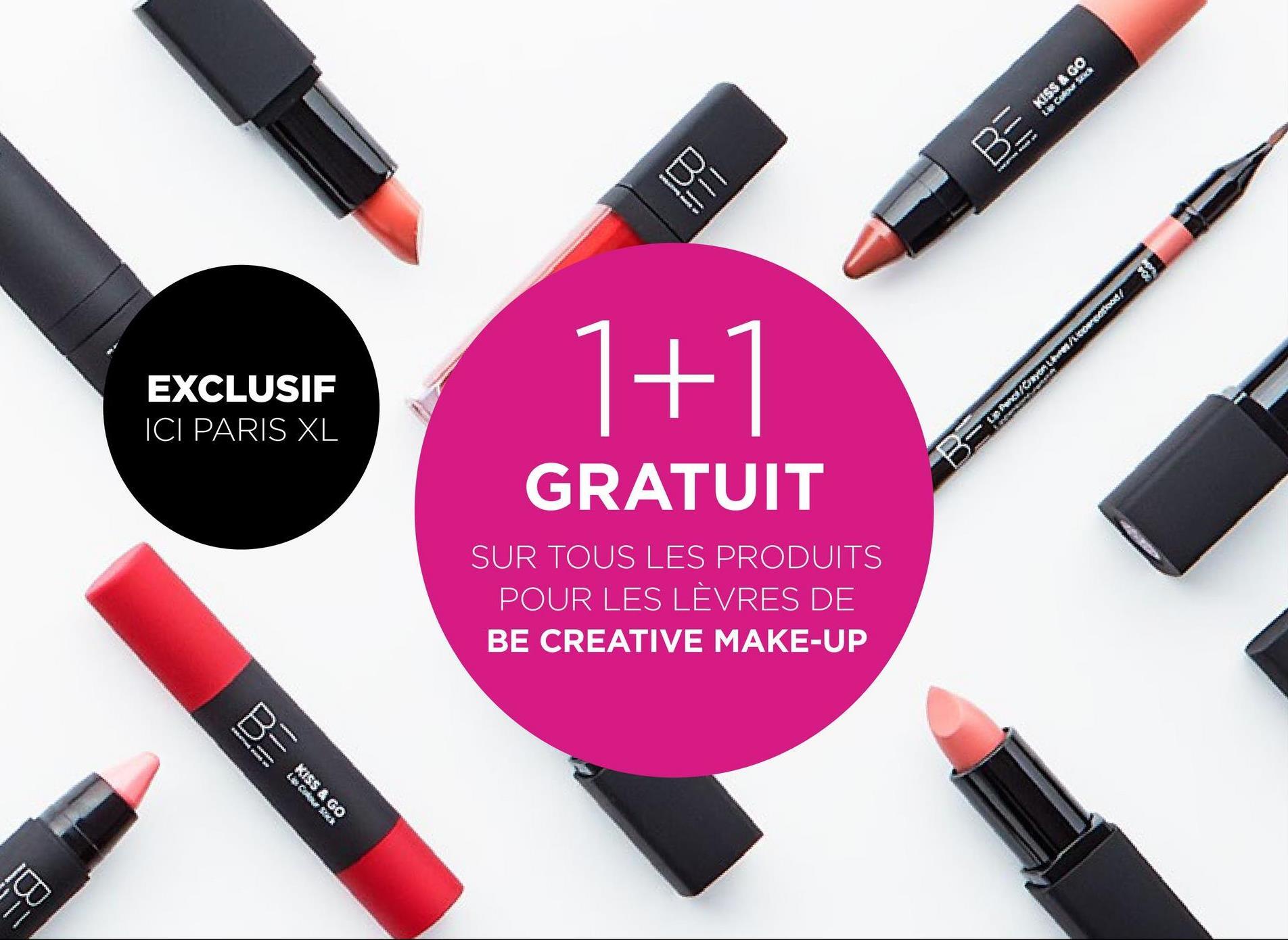 II Kiss & Co B U EXCLUSIF 'ICI PARIS XL 1+1 GRATUIT SUR TOUS LES PRODUITS POUR LES LÈVRES DE BE CREATIVE MAKE-UP Banessa