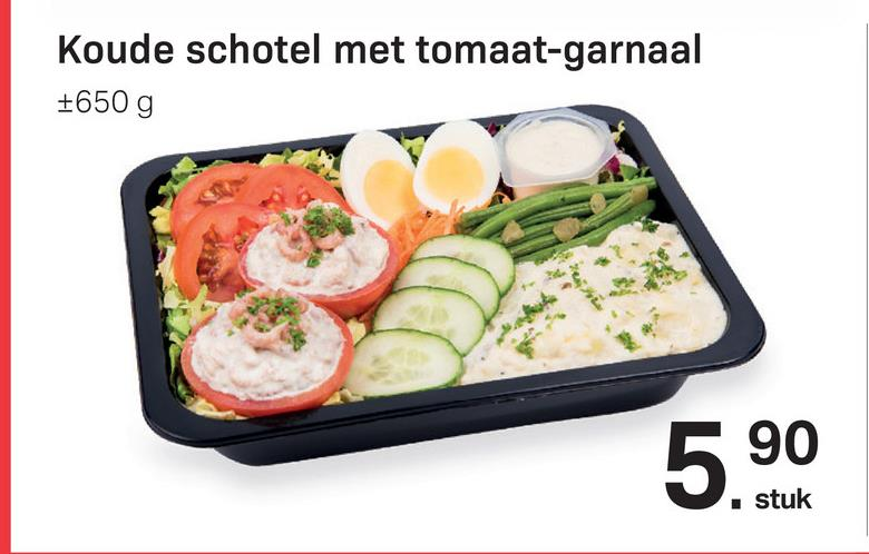 Koude schotel met tomaat-garnaal +650 g 5.90 stuk