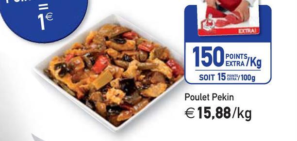 150 UNISZ Kg SOIT 15 IN / 100g Poulet Pekin €15.88/kg
