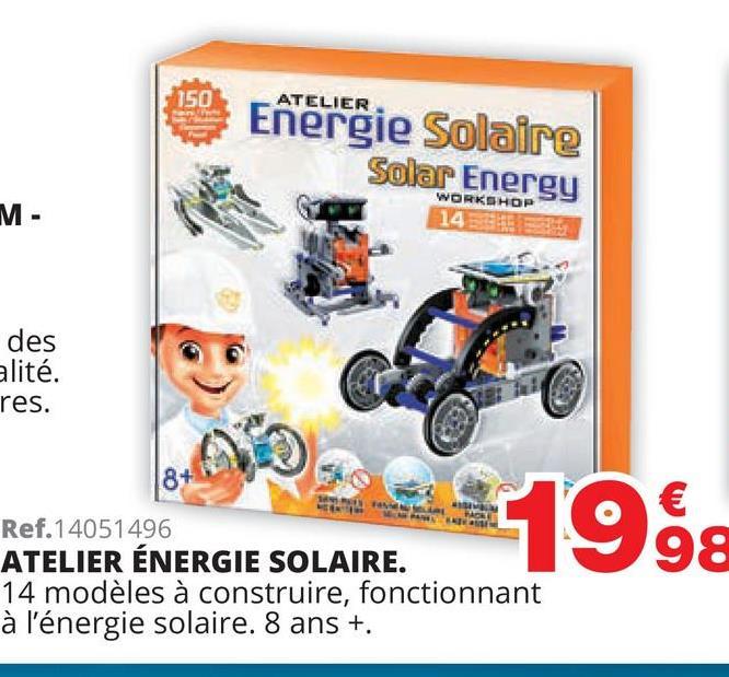 159 Energie solaire Solar Enereu WORKSHOP M- des alité. res. 2200998 Ref.14051496 ATELIER ÉNERGIE SOLAIRE. 14 modèles à construire, fonctionnant à l'énergie solaire. 8 ans +.