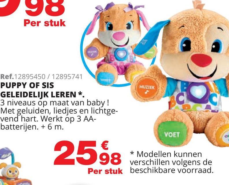 Leerplezier Meegroeispeelgoed Puppy Fisher-Price Leerplezier Meegroeispeelgoed Puppy: Baby's favoriete puppy, met nieuwe Meegroeispeelgoed leerpret !  Het is hetzelfde zachte knuffelvriendje dat reageert met grappige zinnetjes en meezingliedjes als baby hem aanraakt - maar hij is nu uitgerust met Meegroeispeelgoed technologie die de content verandert naarmate baby groeit! Omdat iedere baby zich in zijn eigen tempo ontwikkelt, geeft Meegroeispeelgoed technologie u de kans om het niveau te kiezen dat het best bij uw kind past. Voor ieder van de drie niveau zijn er liedjes, zinnetjes en geluidjes. Puppy's oplichtende hartje knippert zelfs mee op de maat van de muziek! Meegroeispeelgoed Technologie Niveau 1 - Ontdekken - 6M+ Eerste woordjes en geluidjes stimuleren baby's nieuwsgierigheid Niveau 2 - Stimuleren - 12M+ Baby wordt gestimuleerd met vragen en simpele aanwijzingen  Niveau 3 - Fantasie - 18M+ Fantasie en eerste rollenspel • Meezingliedjes, melodietjes en zinnetjes • Poten, buikje, oren en oplichtend hartje reageren op baby's aanraking • Met Meegroeispeelgoed technologie - de leerpret heeft 3 niveaus en groeit met baby mee! • Baby leert over lichaamsdelen, letters, kleuren, tellen en meer! • Stimuleert de zintuigen en de ontwikkeling van de fijnmotorische vaardigheden • Werkt op 3 AA batterijen   Vanaf 6 tot 36 maanden.