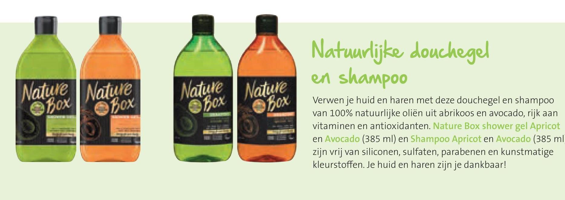 Natuurlijke douchegel en shampoo Nature BOX BOX Shox DOM Verwen je huid en haren met deze douchegel en shampoo van 100% natuurlijke oliën uit abrikoos en avocado, rijk aan vitaminen en antioxidanten. Nature Box shower gel Apricot en Avocado (385 ml) en Shampoo Apricot en Avocado (385 ml zijn vrij van siliconen, sulfaten, parabenen en kunstmatige kleurstoffen. Je huid en haren zijn je dankbaar!