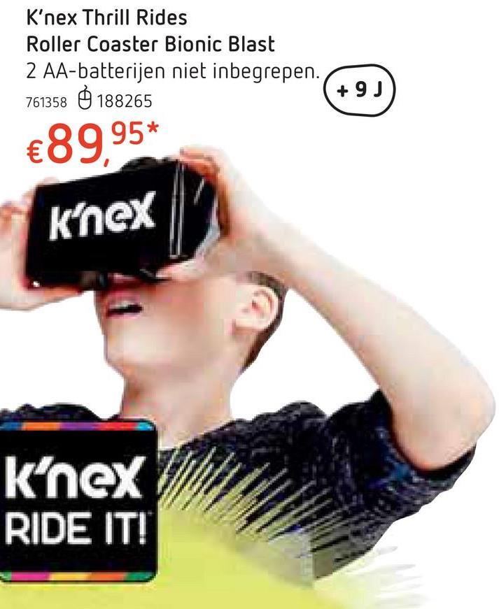 K'nex Thrill Rides Roller Coaster Bionic Blast Bouw een impressionante rollercoaster met K'nex en beleef de rit alsof je zelf in het wagentje zit, dankzij je smartphone en virtual reality! Klik alle deeltjes in elkaar en bouw een kermisattractie waarmee je iedereen omver blaast! Wanneer je het gemotoriseerde wagentje lanceert op de rails, giert de adrenaline door je lijf. Dowload de Ride it!-app op je smartphone en beleef de sensatie tot in je diepste vezels dankzij virtual reality! Deze rollercoaster is 83 cm hoog! Met motor. 2 AA-batterijen niet inbegrepen.