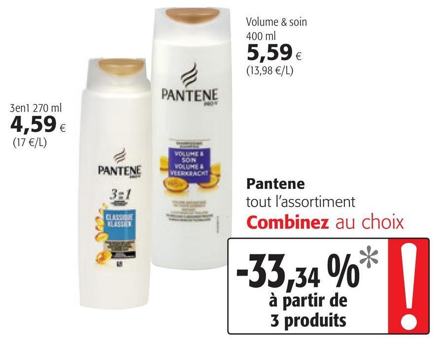 || … Volume & soin 400 ml 5,596 (13,98€/L) PANTENE 3enu 270 ml 4.59 (17 €/L) 时事 PANTENE 剛 重量 EPLET Yii Pantene tout l'assortiment Combinez au choix -33.34%* à partir de 3 produits