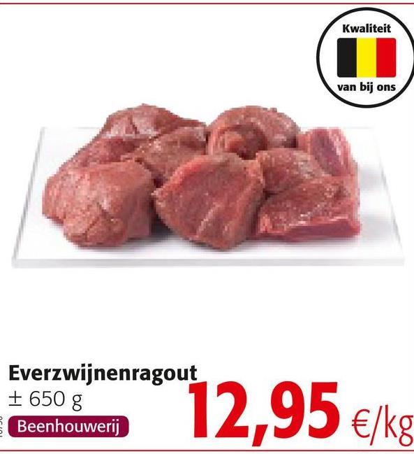 Kwaliteit van bij ons Everzwijnenragout + 650 g Beenhouwerij 12,95 €/kg