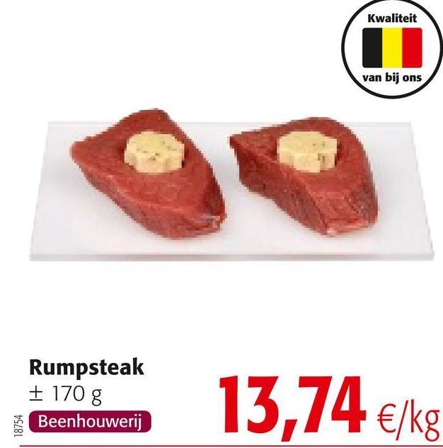 Kwaliteit van bij ons Rumpsteak + 170 g Beenhouwerij 18754 Eeenhouwen 13,74 €/kg