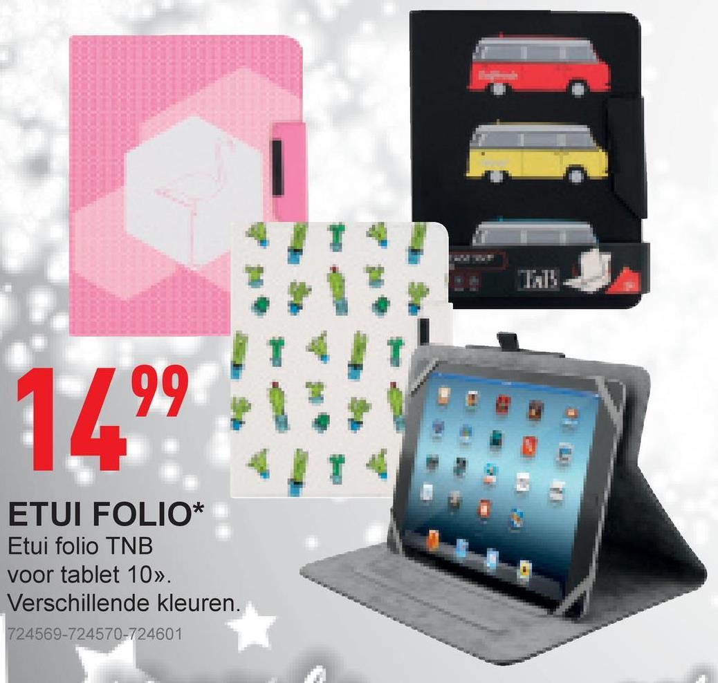 ETUI FOLIO* Etui folio TNB voor tablet 10». Verschillende kleuren. 724569-724570-724601