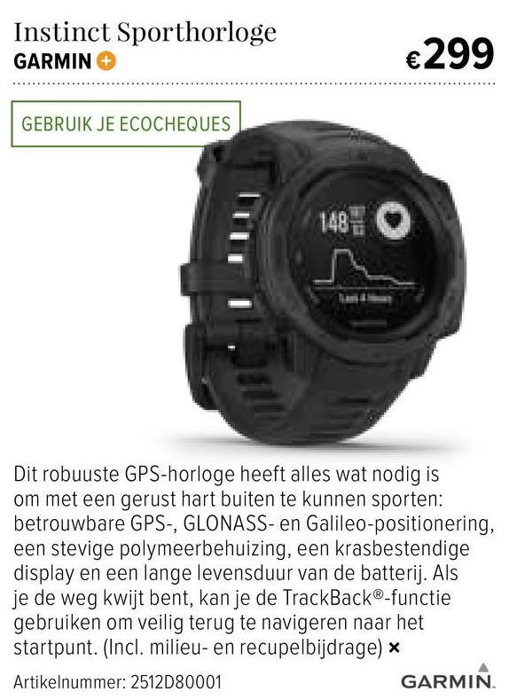 Garmin Gps Instinct - Grijs Dit robuuste GPS-horloge heeft alles wat nodig is om met een gerust hart buiten te kunnen sporten: betrouwbare GPS-, GLONASS- en Galileo-positionering, een stevige polymeerbehuizing, een krasbestendige display en een lange levensduur van de batterij. Als je de weg kwijt bent, kan je de TracBack-functie gebruiken om veilig terug te navigeren naar het startpunt. (Incl. milieu- en recupelbijdrage)
