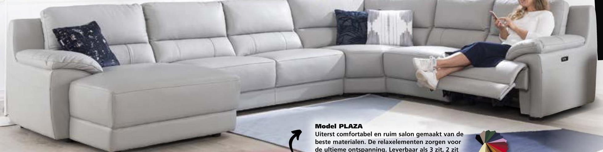 Model PLAZA Uiterst comfortabel en ruim salon gemaakt van de beste materialen. De relaxelementen zorgen voor de ultieme ontspanning. Leverbaar als 3 zit, 2 zit
