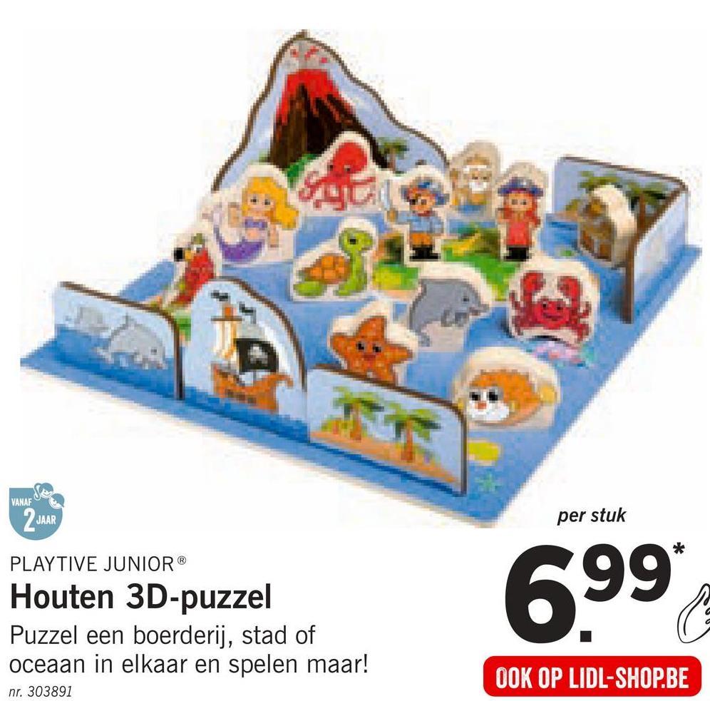 VANAF 2 JAAR per stuk PLAYTIVE JUNIOR® Houten 3D-puzzel Puzzel een boerderij, stad of oceaan in elkaar en spelen maar! 699 OOK OP LIDL-SHOP.BE nr. 303891
