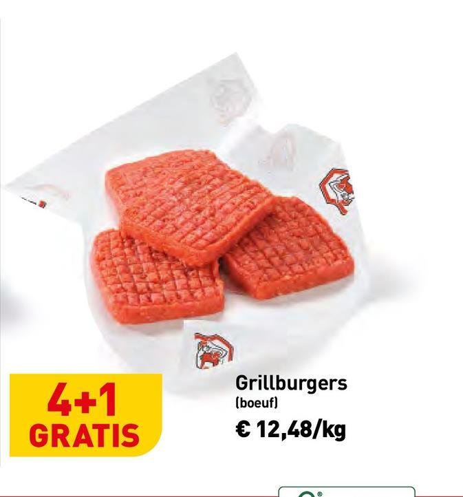 4+1 GRATIS Grillburgers (boeuf) €12,48/kg so