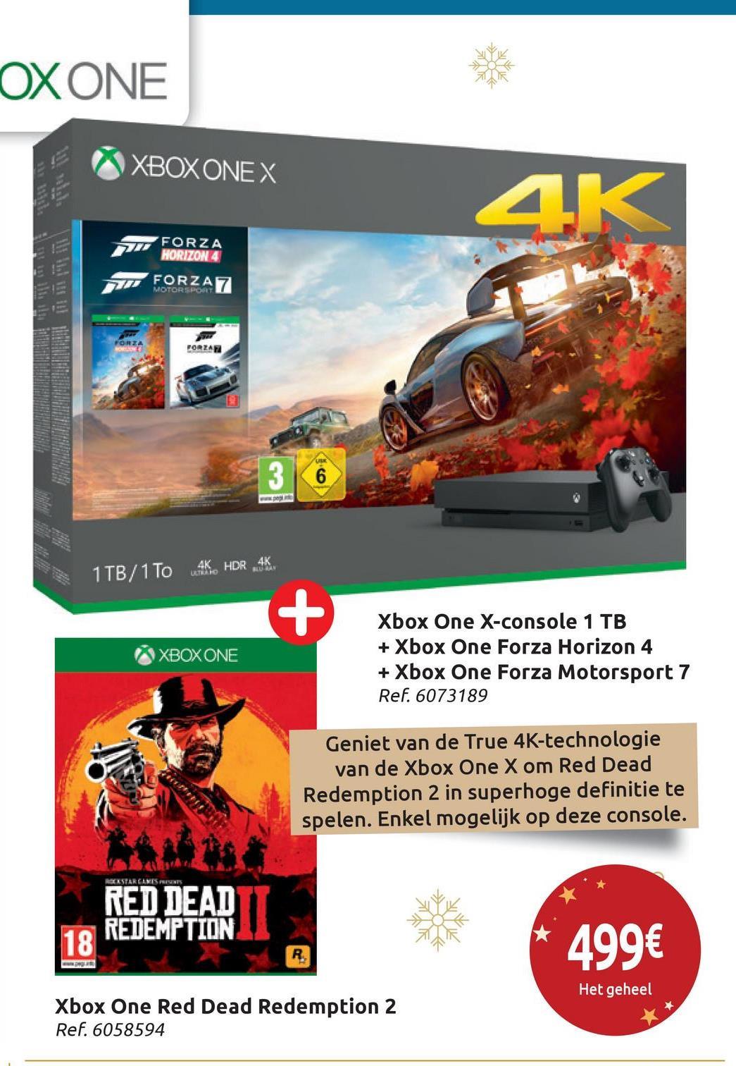 """OXONE XBOX ONE X 2 FORZA HORIZON 4 FORZA 7 MOTORSPORT FORZARI G 1TB/1TOAK HDRAK XBOX ONE Xbox One X-console 1 TB + Xbox One Forza Horizon 4 + Xbox One Forza Motorsport 7 Ref. 6073189 Geniet van de True 4K-technologie van de Xbox One X om Red Dead Redemption 2 in superhoge definitie te spelen. Enkel mogelijk op deze console. SILSTAR CINTA VA RED DEAD REDEMPTION 18"""" * 499€ Het geheel Xbox One Red Dead Redemption 2 Ref. 6058594"""