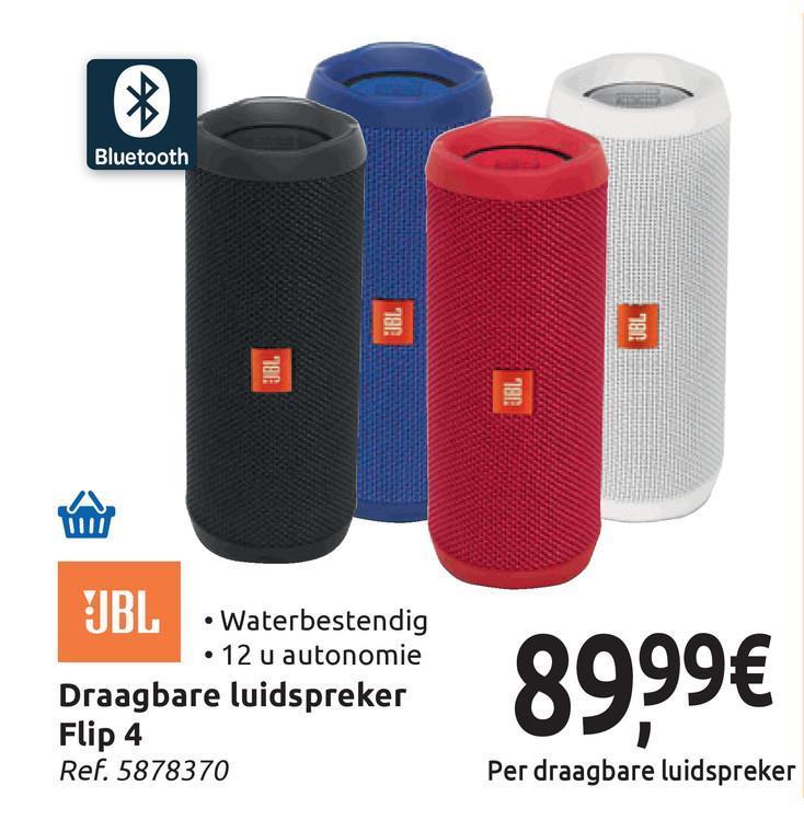 Bluetooth 180 780 180 180 A • Waterbestendig • 12 u autonomie Draagbare luidspreker Flip 4 Ref. 5878370 8999€ Per draagbare luidspreker