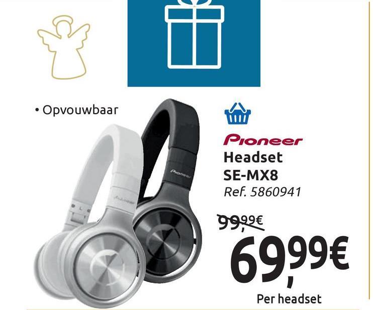 • Opvouwbaar Pioneer Headset SE-MX8 Ref. 5860941 99.99€ 6999€ Per headset