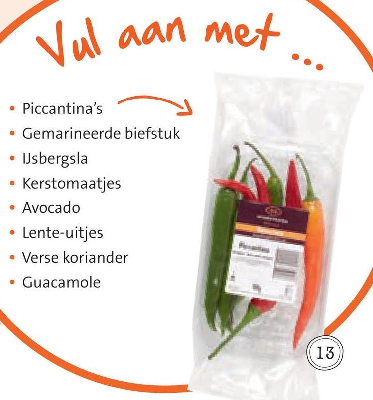 Val aan met • Piccantina's - y • Gemarineerde biefstuk • IJsbergsla • Kerstomaatjes • Avocado • Lente-uitjes • Verse koriander • Guacamole