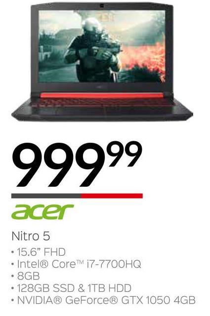 """99999 acer Nitro 5 • 15.6"""" FHD • Intel® Core™ i7-7700HQ • 8GB • 128GB SSD & 1TB HDD • NVIDIA® GeForce® GTX 1050 4GB"""