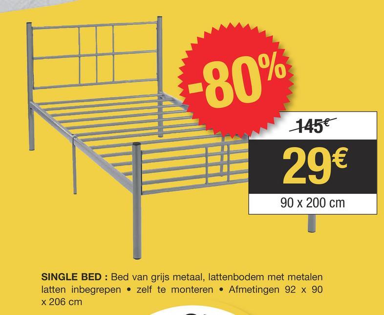 145€ 29€ 90 x 200 cm SINGLE BED : Bed van grijs metaal, lattenbodem met metalen latten inbegrepen • zelf te monteren • Afmetingen 92 x 90 x 206 cm