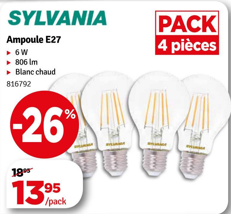 SYLVANIA PACK 4 pièces Ampoule E27 6 W 806 lm Blanc chaud 816792 2644 1995 1395 /pack