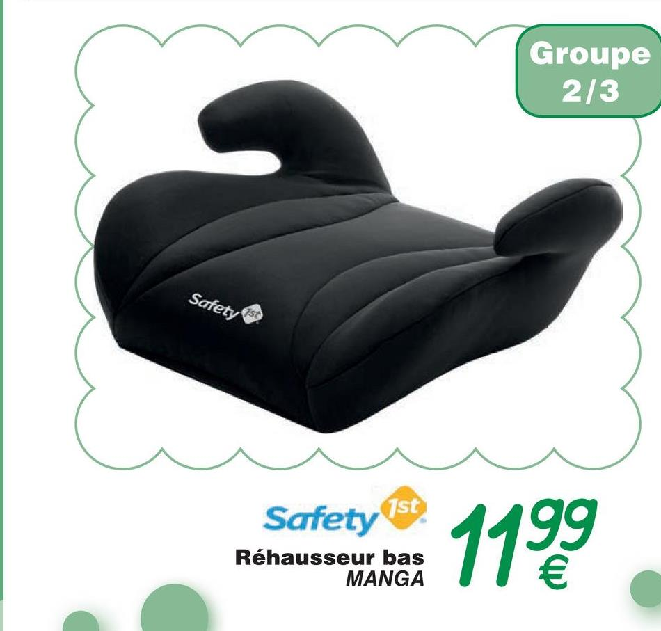 Groupe 2/3 Safety Se Safety Ist. 1499 Réhausseur bas MANGA