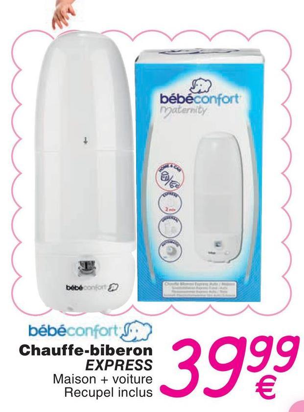 2 bébéconfort maternity 000 bébéconforto bébéconfort Chauffe-biberon EXPRESS Maison + voiture Recupel inclus creato 3999