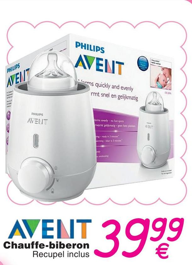 PHILIPS AVENT PHILIPS MEN mms quickly and evenly rmt snel en gelijkmatig PHILIPS AVENT armi evenly - no hot specs warmtepomat-een beplan ready ) armat-dre ATENT 3999 Chauffe-biberon Recupel inclus
