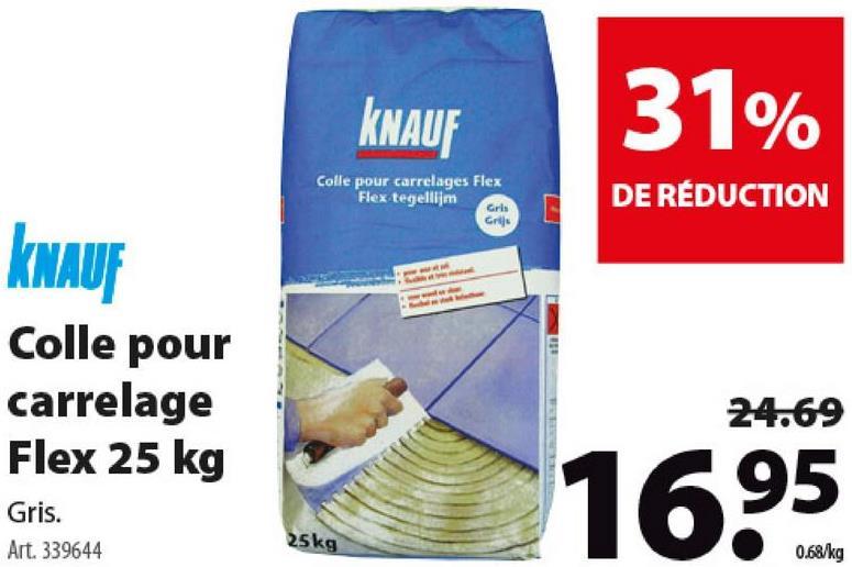 Colle flexible pour carrelage Knauf 25 kg gris La colle pour carrelage Flex (25 kg) de Knauf est facile à utiliser, flexible et convient pour le dallage de vos sols et murs, à l'intérieur comme à l'extérieur. Disponible en différentes couleurs, dont le gris.
