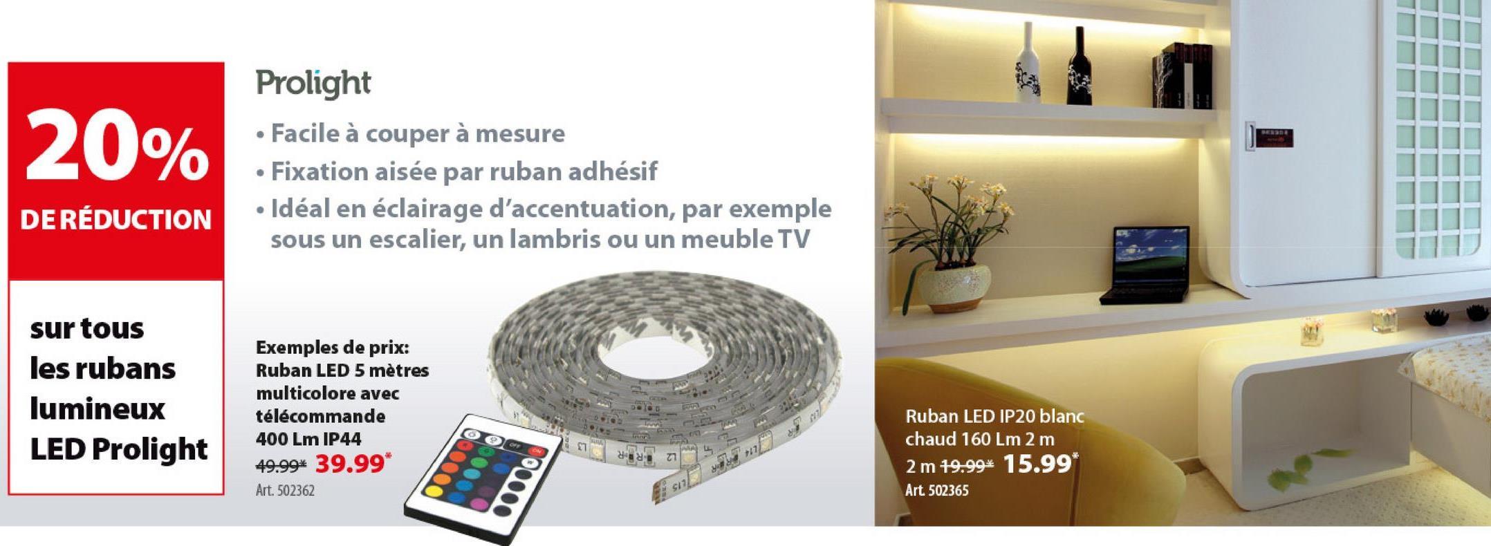 Ruban lumineux LED multicolore Prolight 5m IP44 + télécommande La fête peut commencer avec les rubans LED flexibles de Prolight, que vous pouvez raccourcir à volonté. Les rubans LED sont disponibles en différentes longueurs et finitions. Ce ruban multicolore avec un IP de 44 mesure 5 mètres de long et est réglable via la télécommande. Celle-ci vous permet non seulement de choisir la couleur de la lumière, mais aussi de varier son intensité ou de choisir un effet ludique comme fade, flash, smooth & strobe.