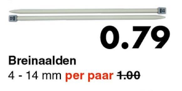 0.79 Breinaalden 4 - 14 mm per paar 1.00