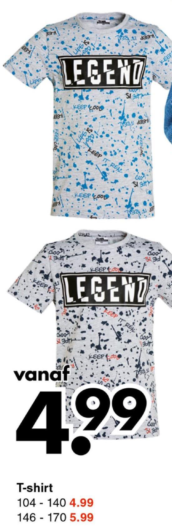 9500 LEGEND KEEP C00 TE KEEP.00 TESETT CEP IT PEN Sa vanaf 499 T-shirt 104 - 140 4.99 146 - 170 5.99