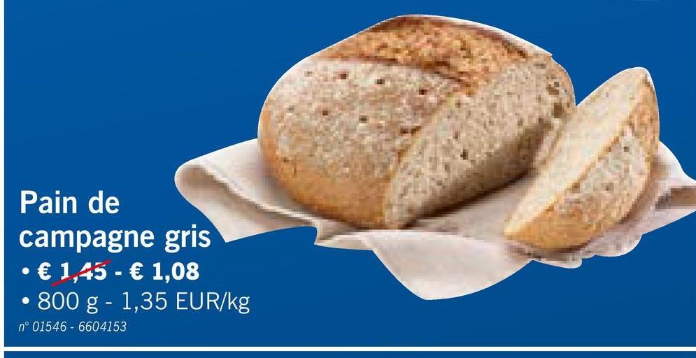 Pain de campagne gris • € 1,45 - € 1,08 • 800 g - 1,35 EUR/kg nº 01546 - 6604153