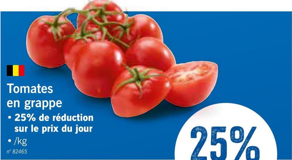 Tomates en grappe • 25% de réduction sur le prix du jour ./kg 25% nº 82465