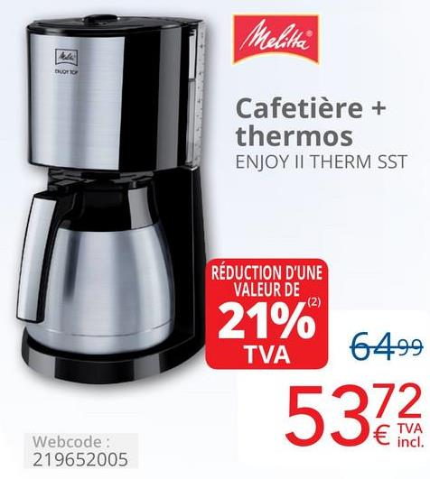 Melitta Cafetière + thermos ENJOY II THERM SST RÉDUCTION D'UNE VALEUR DE 21% TVA 6499 5372 Webcode: 219652005