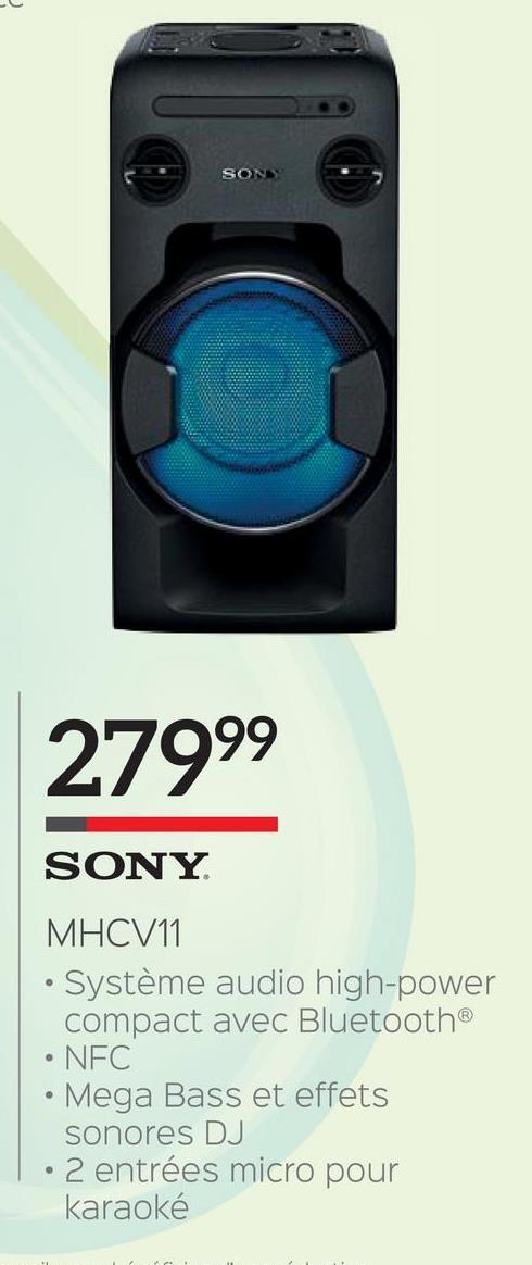 SONS 27999 SONY MHCV11 • Système audio high-power compact avec Bluetooth® • NFC • Mega Bass et effets sonores DJ • 2 entrées micro pour karaoké