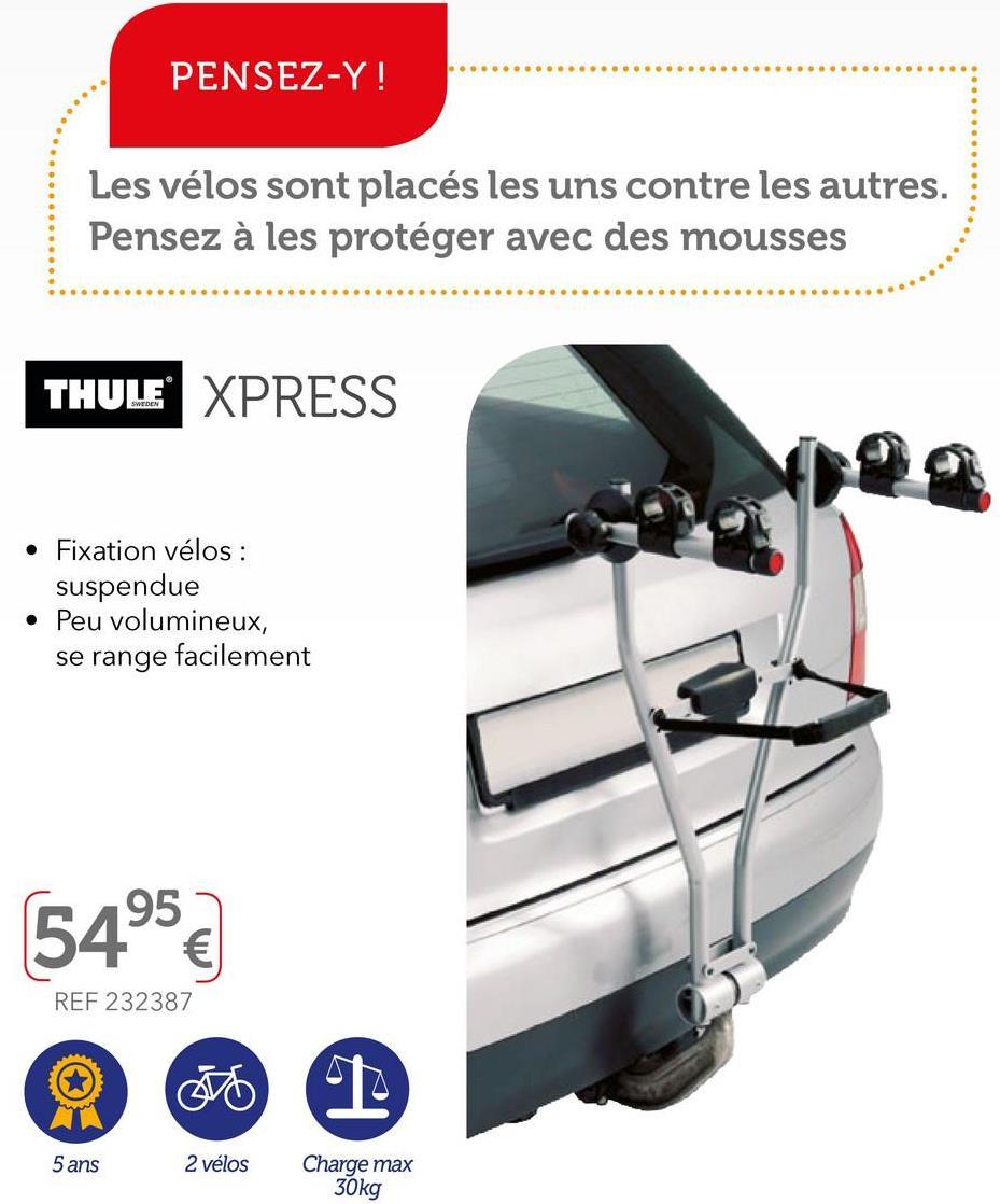 Porte-vélos D'attelage Suspendu Thule Xpress 970 Pour 2 Vélos Ce porte-vélos d'attelage suspendu THULE peut se plier pour un rangement aisé et est suffisamment compact pour être conservé dans le coffre de la voiture. Les embouts réfléchissants sur les bars du porte-vélos offrent une sécurité supplémentaire dans la circulation. Un bras de fixation recouvert d'une gaine en caoutchouc verrouille fermement le vélo en place tout en protégeant le cadre . Un cadenas en option vous permettra de verrouiller le porte-vélos sur votre voiture. Des sangles supplémentaires sont fournies pour maintenir fermement et sécuriser les vélos sur le porte-vélos. Dimensions du porte-vélos : 52 x 35 x 74 cm. Ce porte-vélos répond à la norme XPR18904-4.