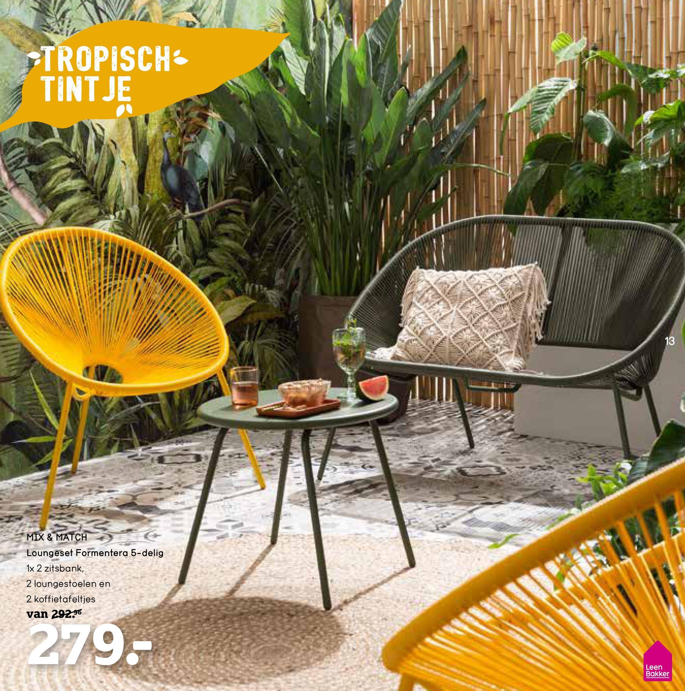 OTROPISCH TINTJE MIX & MATCH Loungeset Formentera 5-delig 1x 2 zitsbank, 2 loungestoelen en 2 koffietafeltjes van 292.96 279- Leen Bakker