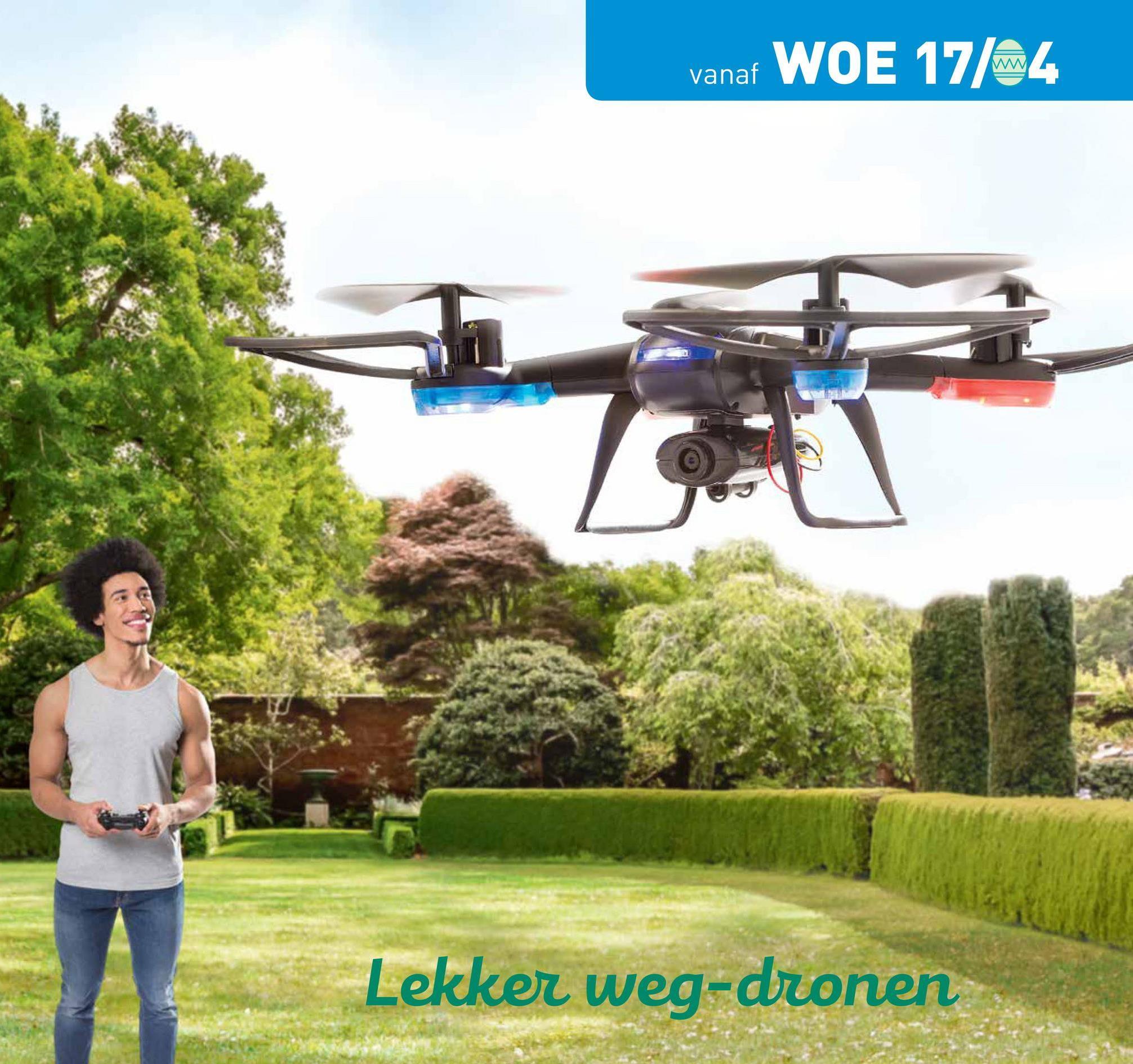 vanaf WOE 17/w.4 Lekker weg-dronen
