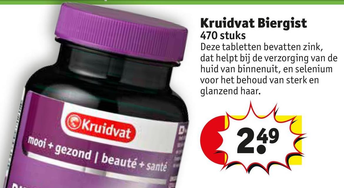 Kruidvat Biergist 470 stuks Deze tabletten bevatten zink, dat helpt bij de verzorging van de huid van binnenuit, en selenium voor het behoud van sterk en glanzend haar. Kruidvat mooi + gezond beauté + sante 249